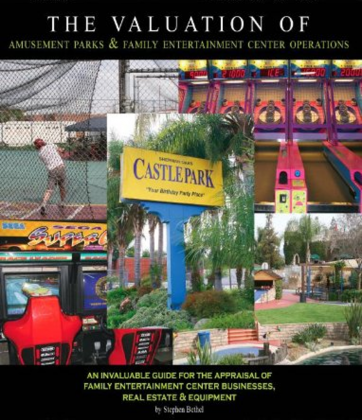 The Valuation of Amusement Parks & Family Entertainment Center Operations